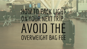How to Pack Light on Your Next Trip-Avoid the Overweight Bag Fee