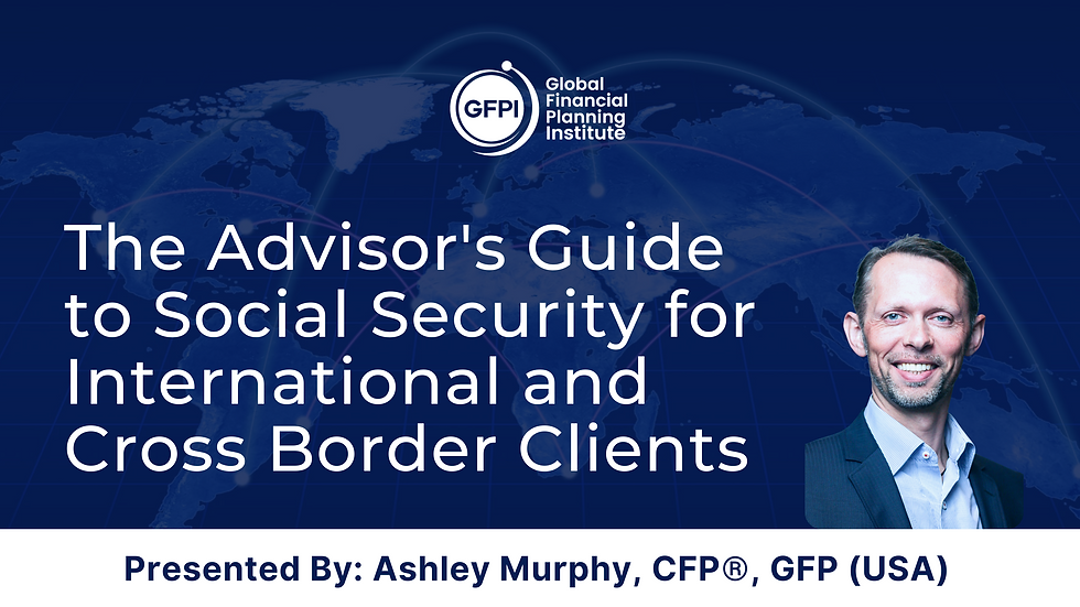 The Advisor's Guide to Social Security for International and Cross Border Clients