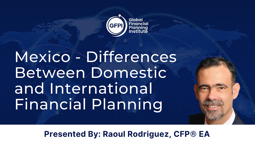 Mexico Financial Planning: Assumptions: The Bane of Our (International) Experience