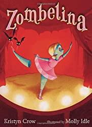 Preschooler Favorites: Zombelina by Kristyn Crow
