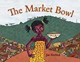 Picture Book Review: The Market Bowl by Jim Averbeck