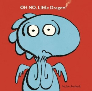 Picture Book Review: OH NO, Little Dragon! and Except If by Jim Averbeck