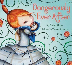 Picture Book Review: Dangerously Ever After by Dashka Slater