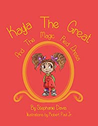 Picture Book Review: Kayla the Great and the Magic Red Dress by Stephanie Davis