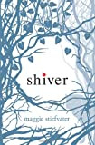 Book review: Shiver by Maggie Stiefvater