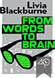 Biased Review of a Fabulous Essay: From Words to Brain by Livia Blackburne
