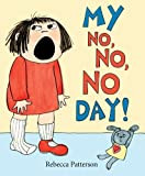 Mommy Read it Again: My No, No, No Day by Rebecca Patterson