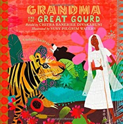 Picture Book Recommendation: Grandma and the Great Gourd by Chitra Banerjee Divakaruni