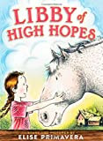 MG Book Review: Libby of High Hopes by Elise Primavera