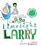 Mommy Read it Again: Limelight Larry Deserves the Spotlight