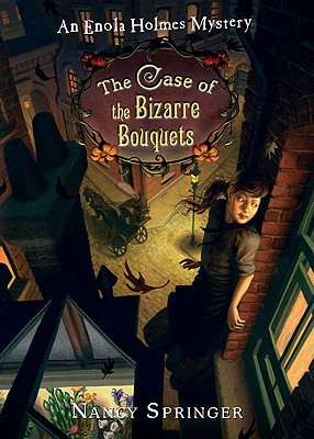 The Case of the Bizarre Bouquets (Enola Holmes Mysteries, #3)