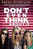 YA Book Review: Don't Even Think About It by Sarah Mlynowski