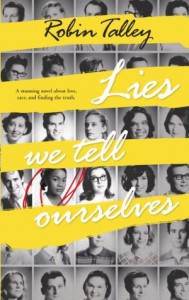 YA Book Review and Giveaway: Lies We Tell Ourselves by Robin Talley