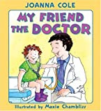 Kid's Medical Book Review: My Friend the Doctor by Joanna Cole