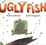 Mommy Read it Again: Ugly Fish by Kara LaReau