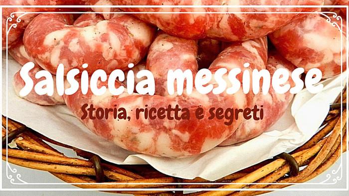 Salsiccia messinese - Storia, ricetta e segreti