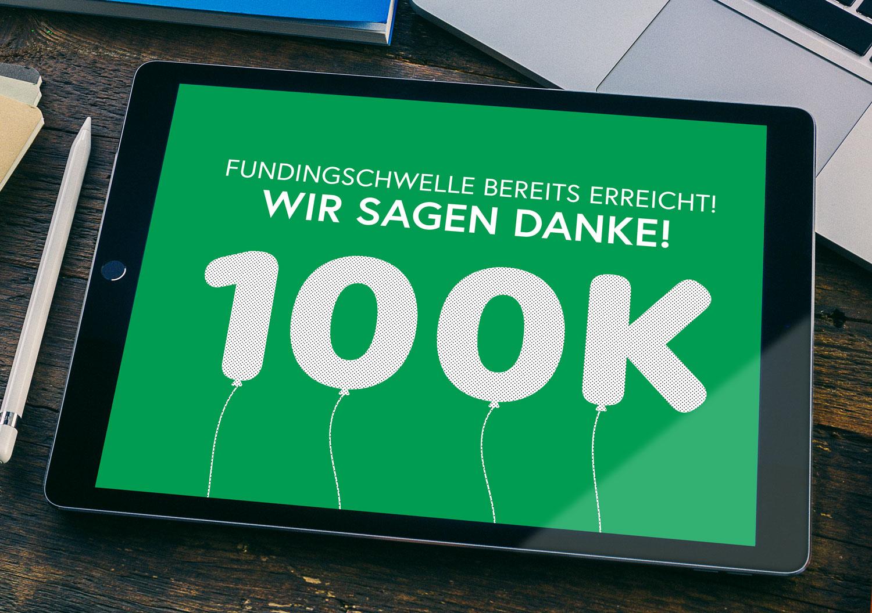 100K - Fundingschwelle erreicht!