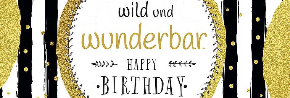 Geburtstag - Sei frech wild und wunderbar