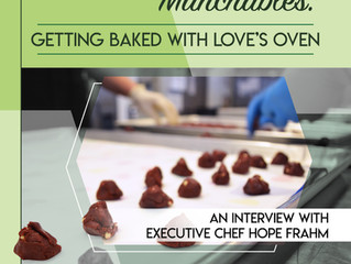 Getting Baked with Love's Oven: An Interview with Executive Chef, Hope Frahm