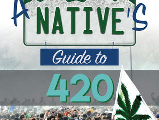 A Native's Guide to 4/20