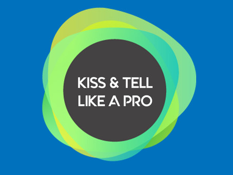 Kiss and tell like a pro!