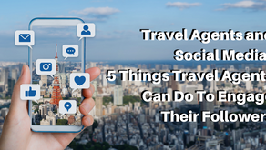 Travel Agents and Social Media: 5 Things Travel Agents Can Do To Engage Their Followers