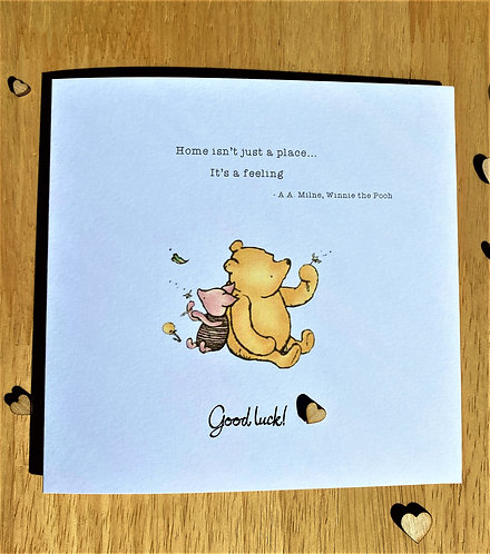 New Home / Moving Card - Good Luck Card - Sentiment - Quote - Winnie the Pooh