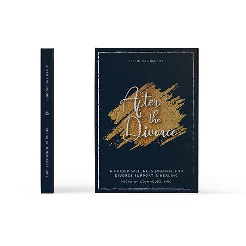 After the Divorce: A Guided Wellness Journal for Divorce Support & Healing