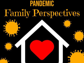Coping With The Pandemic – Family Perspectives