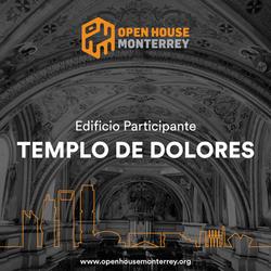 OPEN HOUSE Templo de Dolores