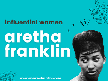 Influential Women Series: Aretha Franklin