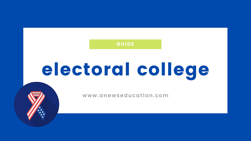 guide to the electoral college in US politics