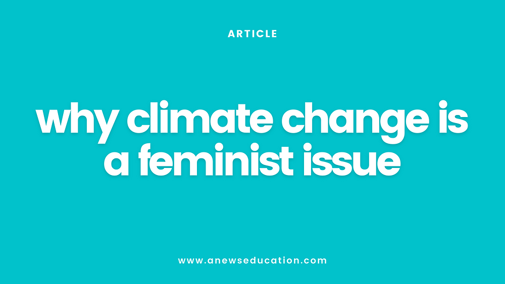 Why climate change is a feminist issue