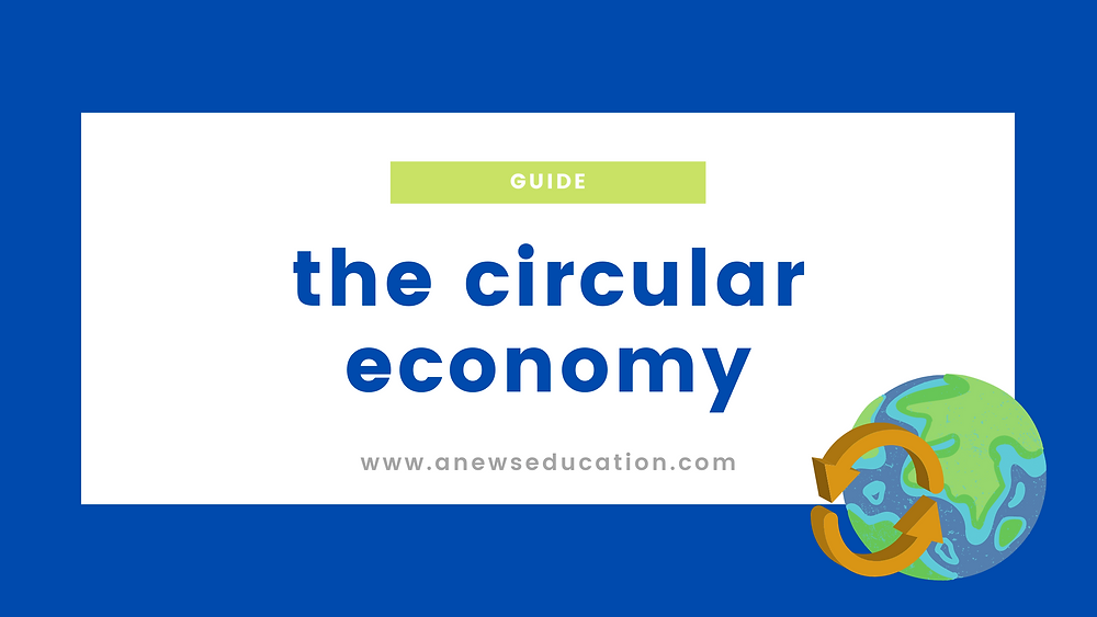 Guide: What is a Circular Economy