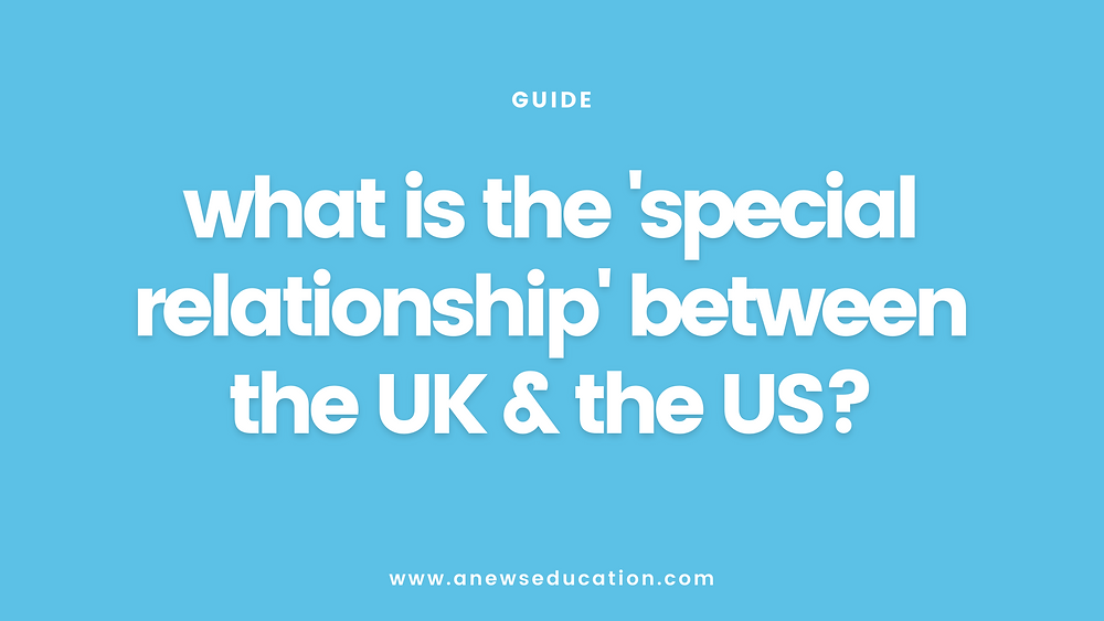 What is the special relationship between the UK and the US, and does it still exist?