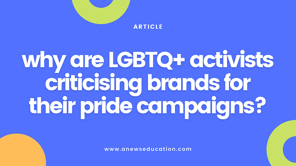 Why are LGBT+ Activists Criticising Brands for their Pride Campaigns?