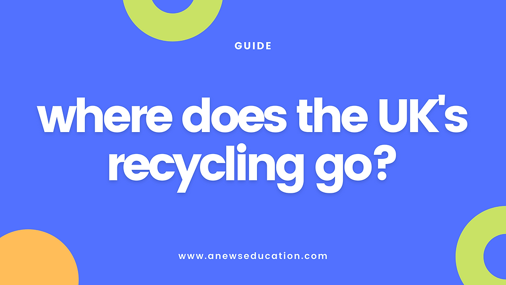 Where does the UK's recycling go?