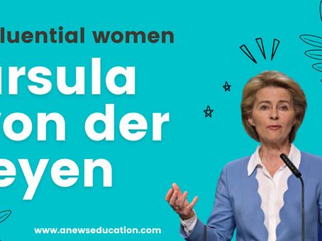 Influential Women Series: Ursula von der Leyen