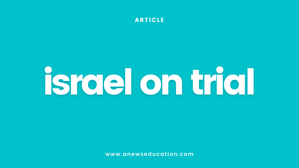 Israel on Trial, the Israel Palestine Conflict