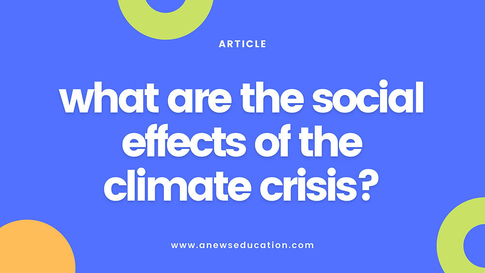 What are the social effects of the climate crisis?