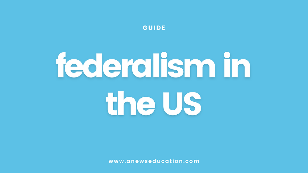What is federalism? How does US federalism work?