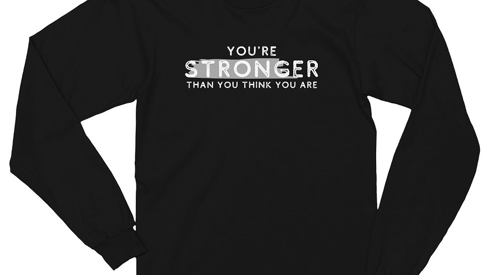 YOU'RE STRONGER THAN YOU THINK - Long sleeve t-shirt