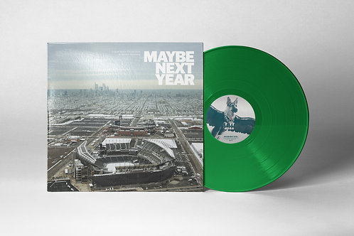 Maybe Next Year Vinyl- Pre-order now, ships 2/2021
