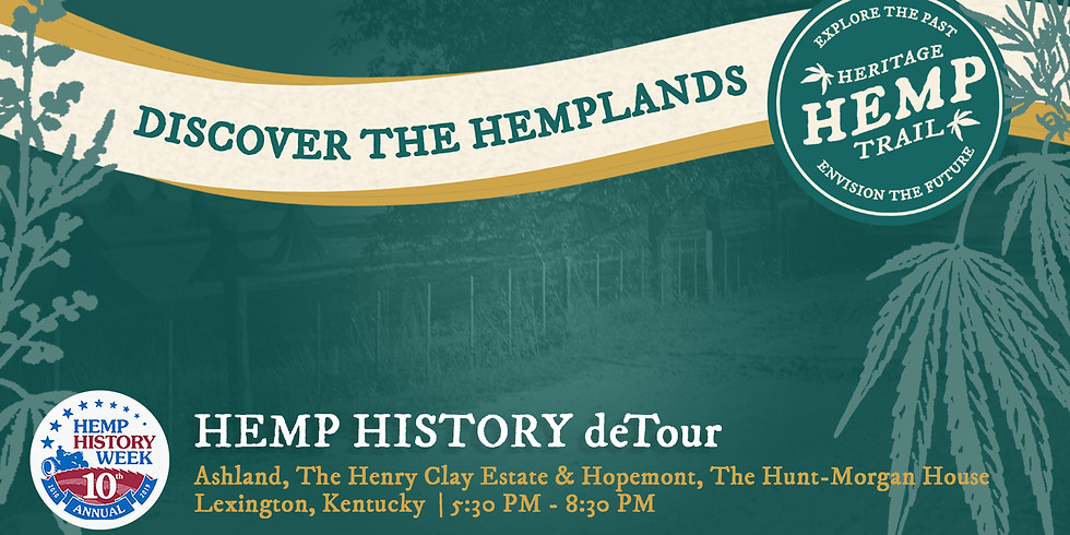 Hemp History DeTour Featuring Ashland, The Henry Clay Estate and Hopemont, The Hunt-Morgan House