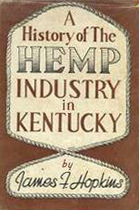 "Original copy of ""A History of the Hemp Industry in Kentucky"" written by UK Professor James F. Hopkins."