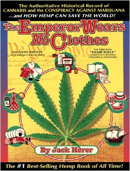 The Emperor Wears No Clothes published in 1985 by researcher and activist Jack Herer.