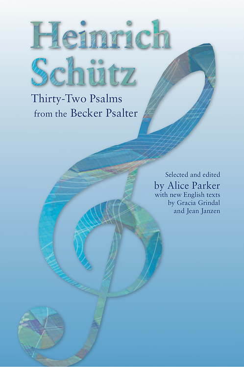Thirty-two of Heinrich Schütz's Psalm settings from the Becker Psalter