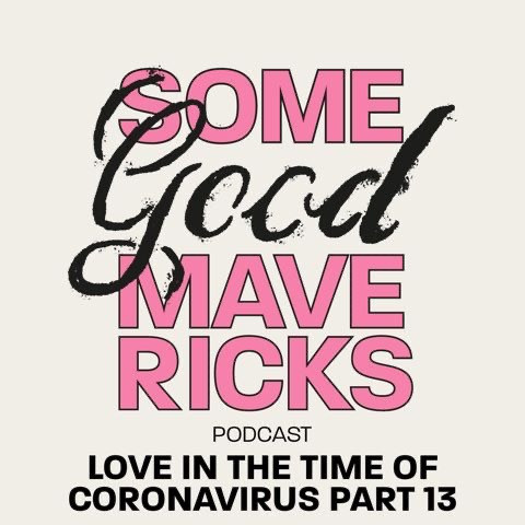 Love in the Time of CoronaVirus Podcast