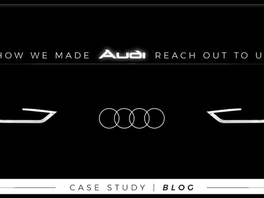 How We Made AUDI Reach Out To Us!