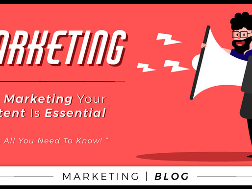 Why Marketing Your Content is Essential?